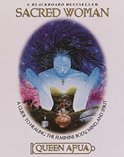 Sacred Woman: A Guide to Healing the Feminine Body, Mind, and Spirit (English Edition)