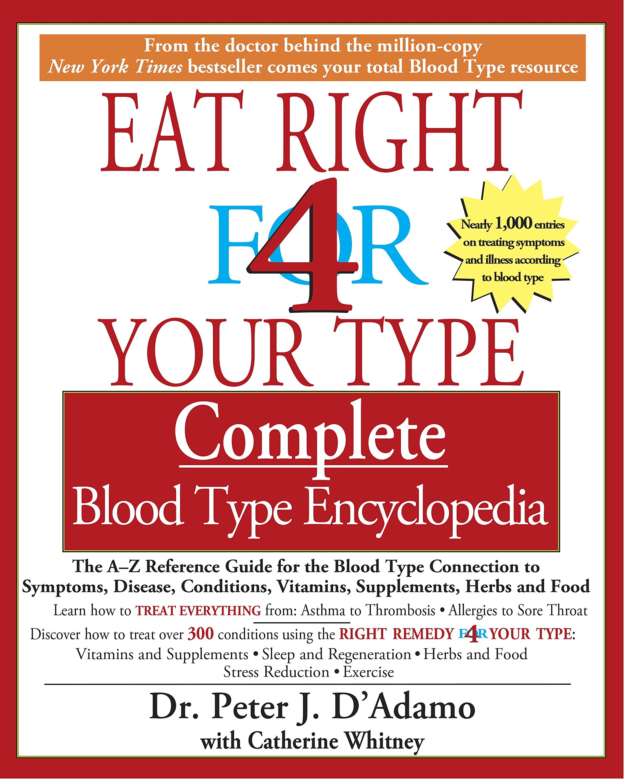 Image OfEat Right 4 Your Type Complete Blood Type Encyclopedia: The A-Z Reference Guide For The Blood Type Connection To Sympoms, ...