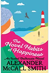The Novel Habits of Happiness: Isabel Dalhousie 10 (Isabel Dalhousie Novels) Kindle Edition