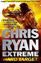 Chris Ryan Extreme: Hard Target: Faster, Grittier, Darker, Deadlier