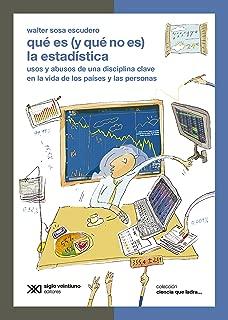 Qué es (y qué no es) la estadística: usos y abusos de una disciplina clave en la vida de los países y las personas (Ciencia que ladra… serie Clásica) (Spanish Edition)