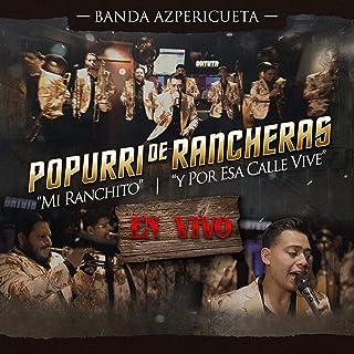 Popurri de Rancheras: Mi Ranchito / y Por Esa Calle Vive