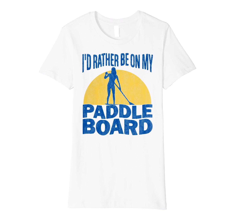 Stand Up Paddle Board Premium Shirt SUP Yoga Lake Gift