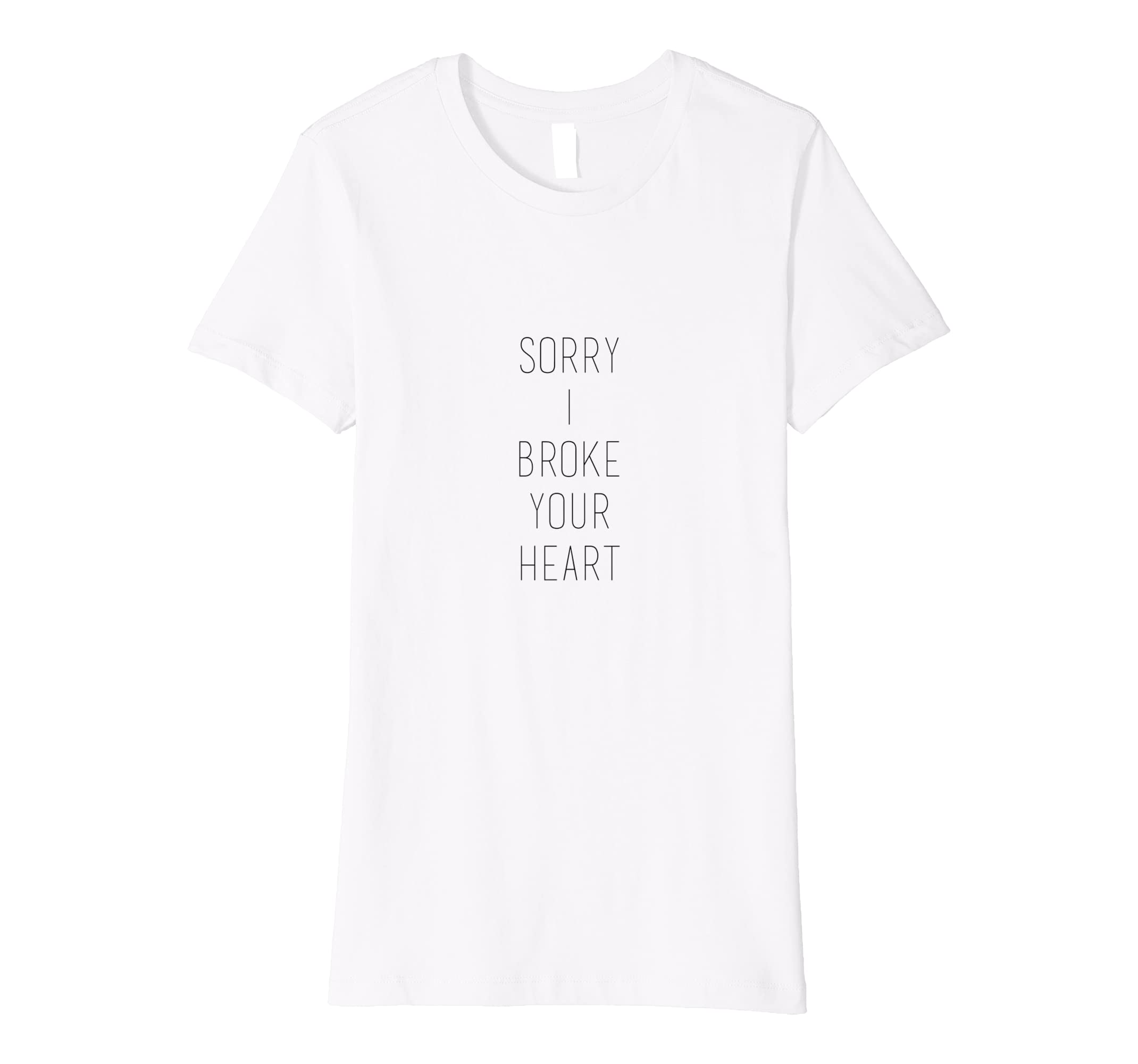 Amazoncom Womens Sorry I Broke Your Heart Clothing