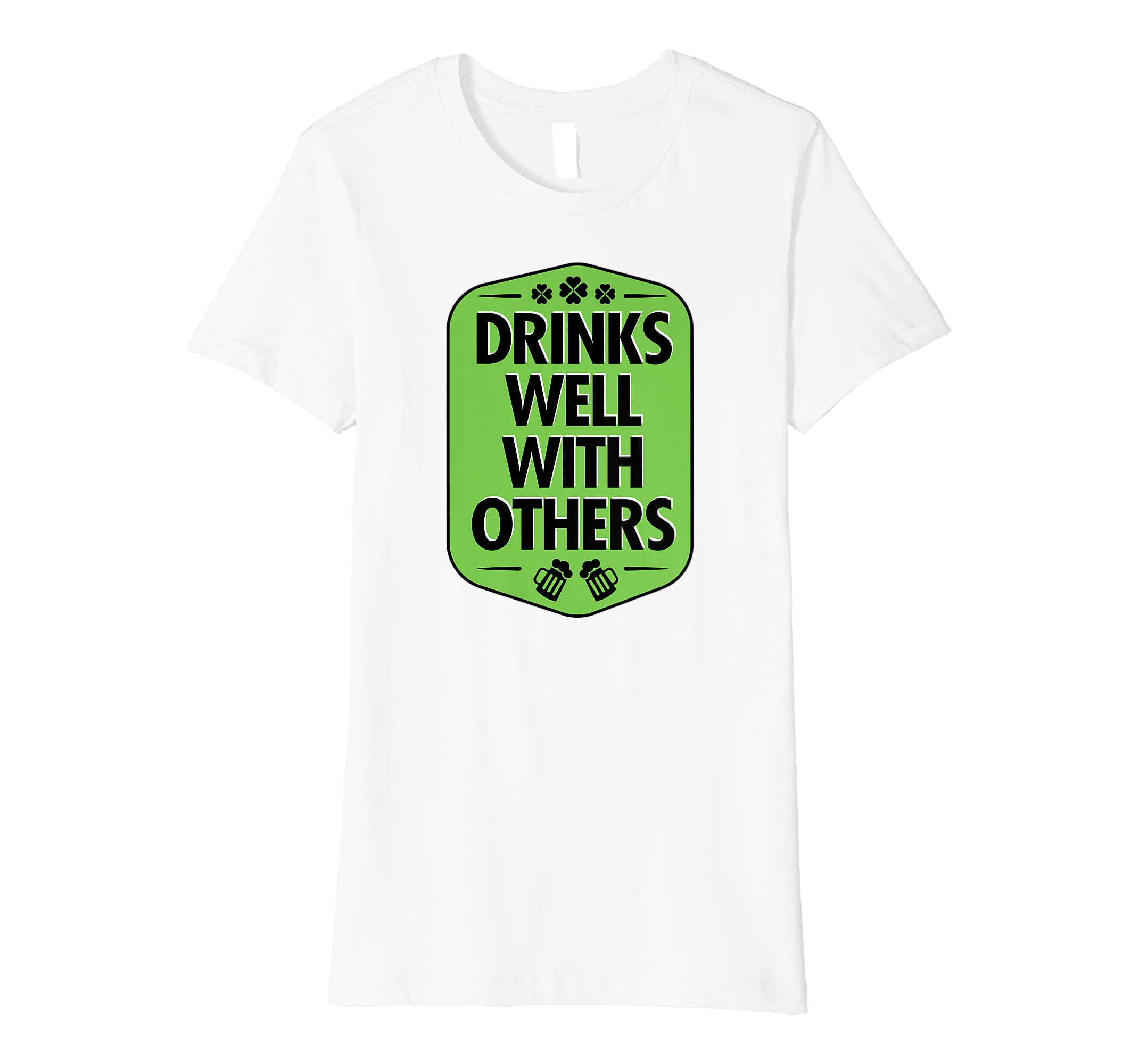 7e00a3ee5 Amazon.com: Drinks Well With Others Funny St Patricks Day T-Shirt: Clothing