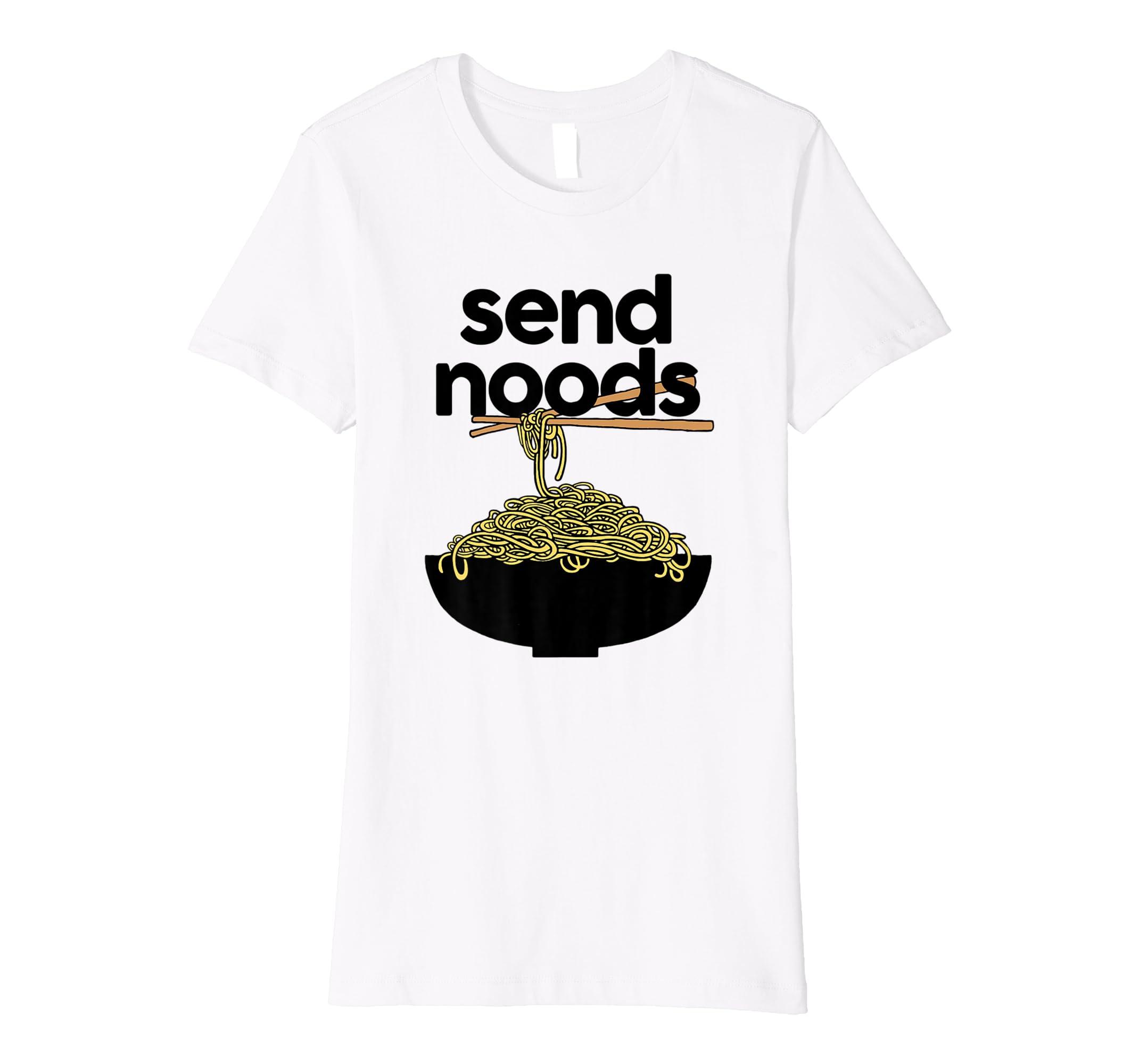 913e6de6 Send Noods T-shirt (Just gonna send it shirt): Amazon.co.uk: Clothing