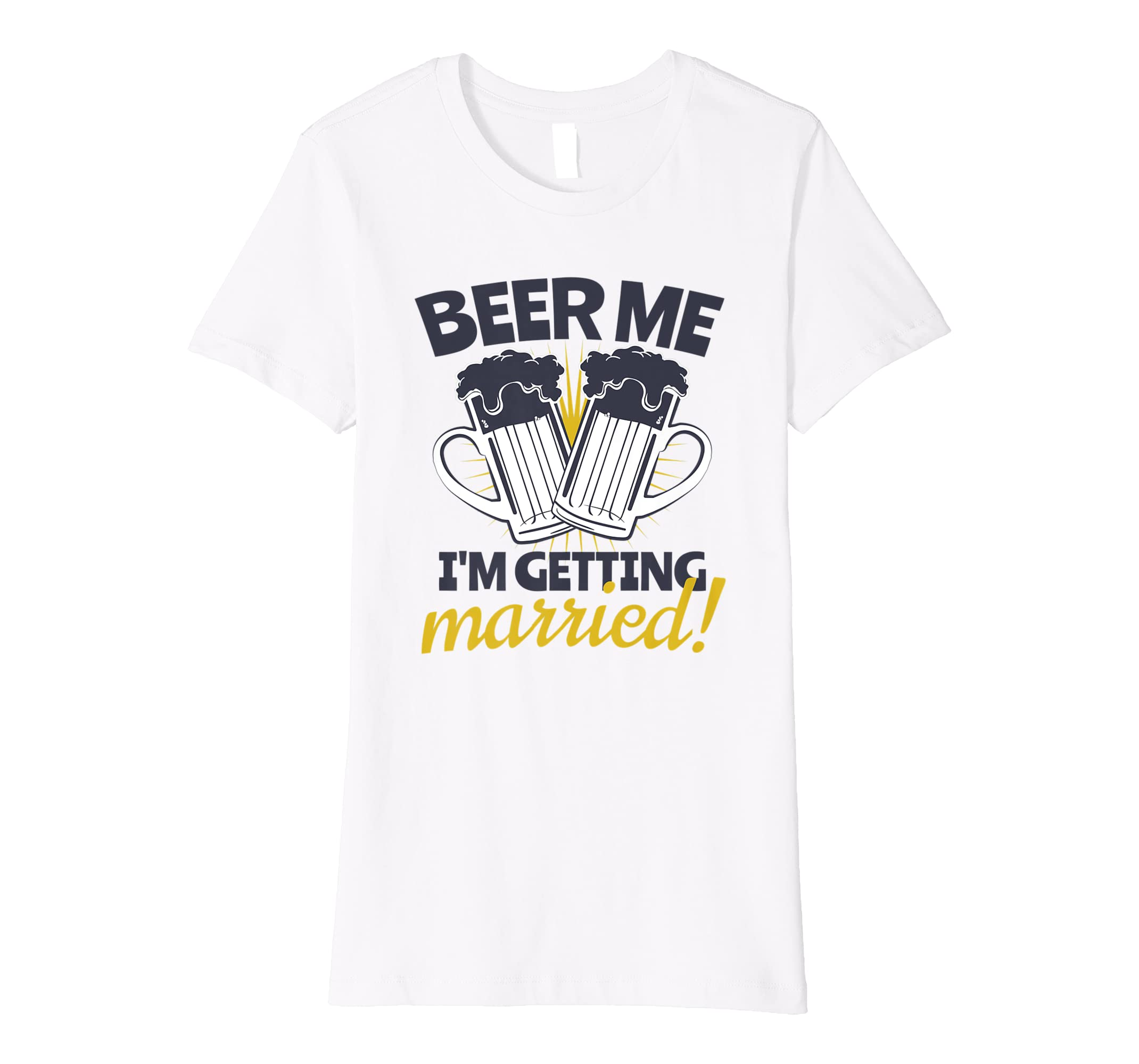 Bachelor Party Beer Me I'm Getting Married Groom Shirt Gift-Awarplus