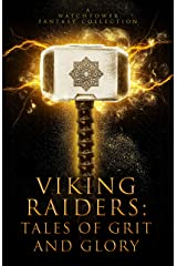 Viking Raiders: Tales of Grit and Glory Kindle Edition