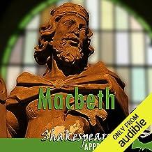 Macbeth: Shakespeare Appreciated: (Unabridged, Dramatised, Commentary Options)
