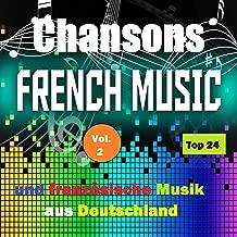 Top 24: Chansons French Music und französische Musik aus Deutschland, Vol. 2
