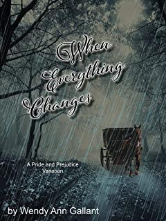 When Everything Changes: A Pride and Prejudice Variation