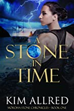 A Stone in Time: A time travel romantic adventure (Mórdha Stone Chronicles Book 1)
