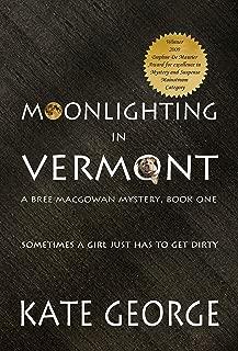 Moonlighting in Vermont (The Bree MacGowan Series Book 1)