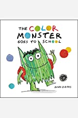 The Color Monster Goes to School Kindle Edition