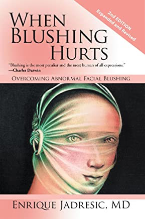 When Blushing Hurts: Overcoming Abnormal Facial Blushing (English Edition)