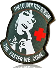 The Louder You Scream The Faster We Come Quote All Capitol Caps Bold Font Hat Sexy Medical EMT Doctor Nurse Hook & Loop Fastener Patch [10 Pack - 2.5