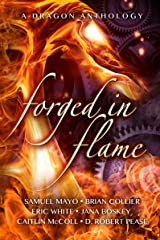 Forged in Flame: A Dragon Anthology Kindle Edition