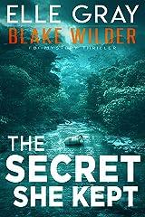 The Secret She Kept (Blake Wilder FBI Mystery Thriller Book 5) Kindle Edition