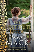 The Substitute Bride: A historical romance with a spirited Regency heroine (Dorothy Mack Regency Romances)