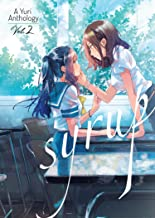 Syrup: A Yuri Anthology Vol. 2 (Syrup: A Yuri Anthology, 2)