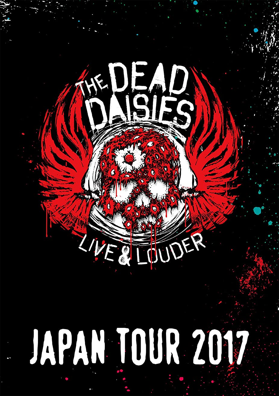 "日焼け哀百年THE DEAD DAISIES ""LIVE & LOUDER JAPAN TOUR 2017"""