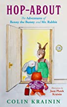 Hop-About: The Adventures of Benny the Bunny and Mr. Rabbit PDF