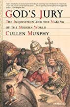 God's Jury: The Inquisition and the Making of the Modern World
