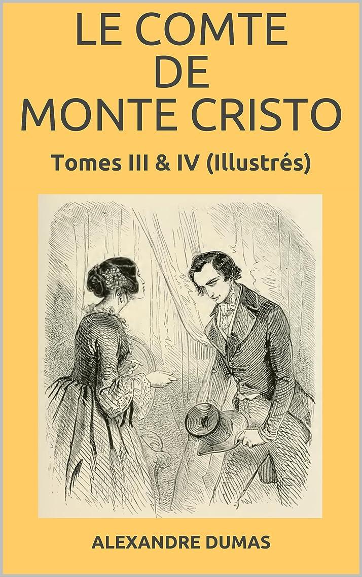 レンチ似ている腕LE COMTE DE MONTE CRISTO: TOMES III & IV (Illustrés) (French Edition)