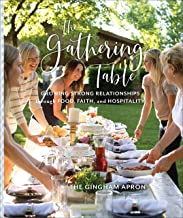 The Gathering Table: Growing Strong Relationships through Food, Faith, and Hospitality PDF