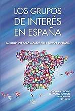 Los Grupos de interés en España (Sociología - Semilla Y Surco) (Spanish Edition)