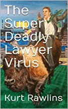 The Super Deadly Lawyer Virus