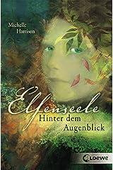 Elfenseele 1 - Hinter dem Augenblick (German Edition) Kindle Edition