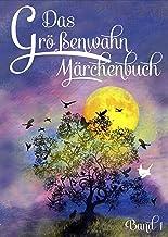 Das Größenwahn Märchenbuch: Band 1 (German Edition)