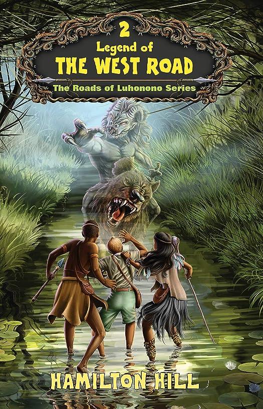 バルクこっそり転送Legend Of The West Road (The Roads of Luhonono Series Book 2) (English Edition)