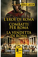 L'eroe di Roma - Combatti per Roma - La vendetta di Roma Formato Kindle