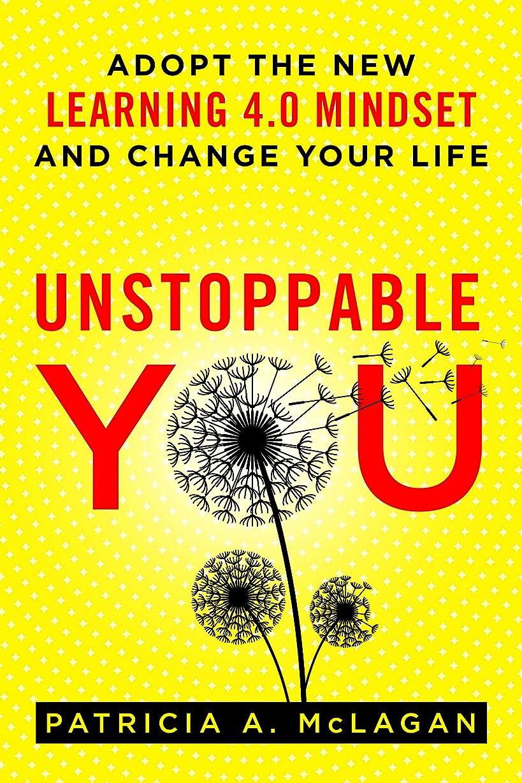 噴水行為悪因子Unstoppable You: Adopt the New Learning 4.0 Mindset and Change Your Life (English Edition)