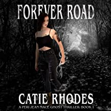 Forever Road: Peri Jean Mace Ghost Thrillers, Book 1