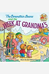 The Berenstain Bears and the Week at Grandma's (Berenstain First Time Chapter Books) Kindle Edition