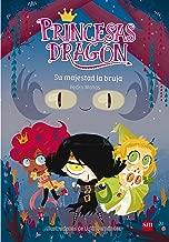 Princesas dragón 3. Su majestad la bruja