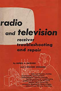 Radio and Television Receiver Troubleshooting and Repair (Ghirardi's Modern Radio and Television Servicing Library)
