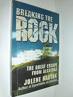 Breaking the Rock: The Great Escape from Alcatraz