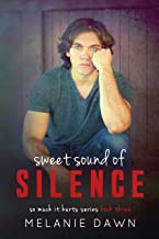 Sweet Sound of Silence (So Much It Hurts series Book 3)