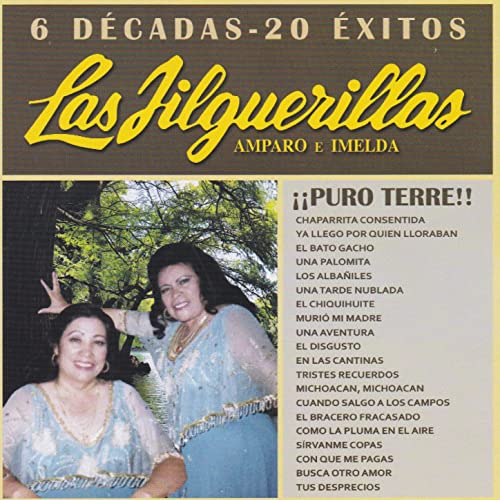 6 Decadas 20 Exitos By Las Jilguerillas On Amazon Music Amazoncom