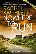 Nowhere to Run: A Detective Kay Hunter short story (Case Files: pocket-sized murder mysteries)