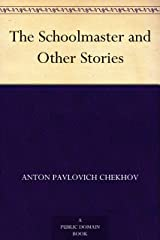 The Schoolmaster and Other Stories Kindle Edition