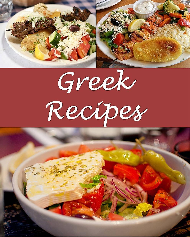 Greek: Greek Recipes - The Very Best Greek Cookbook (Greek recipes, Greek cookbook, Greek cook book, Greek recipe, Greek recipe book) (English Edition)