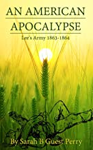 The American Apocalypse: Lee's Army 1863-1864 (English Edition)