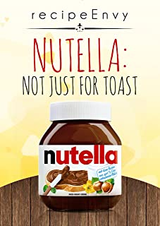 Nutella: Not just for Toast