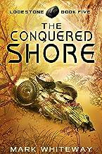 Lodestone Book Five: The Conquered Shore: Sci-Fi Adventure (English Edition)