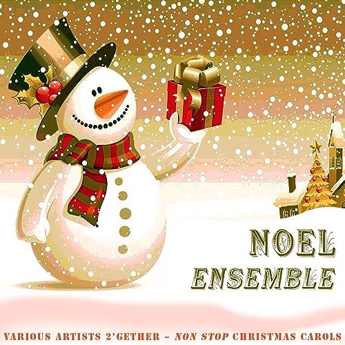 Non Stop Christmas Music.Noel Ensemble French Christmas Carols 2 Gether Non Stop